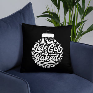 LETS GET BAKED PILLOW