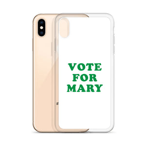VOTE FOR MARY IPHONE CASE
