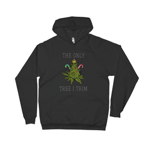 THE ONLY TREE I TRIM MEN AND WOMENS HOODIE