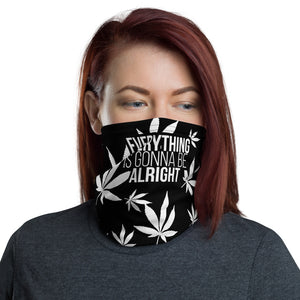 Everything Is Gonna Be Alright - Black - Cannabis Neck Gaiter