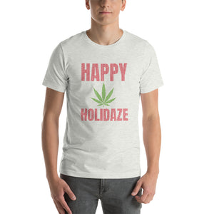 HAPPY HOLIDAZE - UNISEX TEE