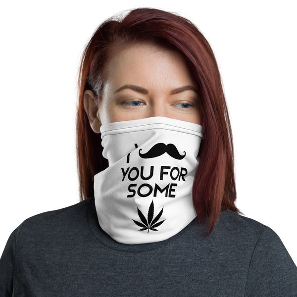 I Mustache You For Some Weed Cannabis Neck Gaiter
