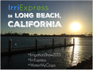 IrriExpress is in Long Beach, California!
