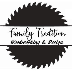 Family Tradition Woodworking & Design