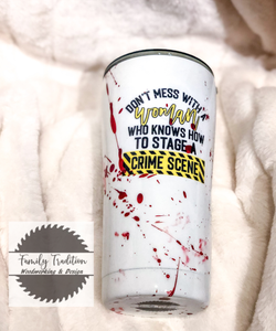 Blood Spatter Stage a Crime Scene Tumbler