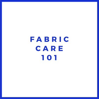 Caring For Your Fabric
