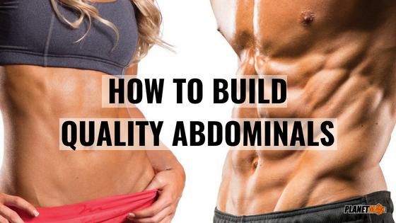 How to build some Quality Abdominals