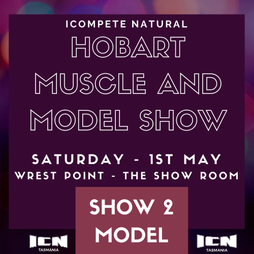 ICN Hobart Muscle & Model Show - Show 2 Ticket