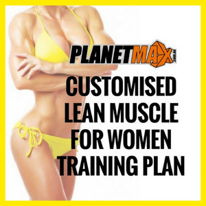 Customised Lean Muscle for Women Training Plan