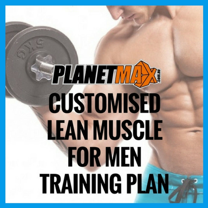 Customised Lean Muscle for Men Training Plan