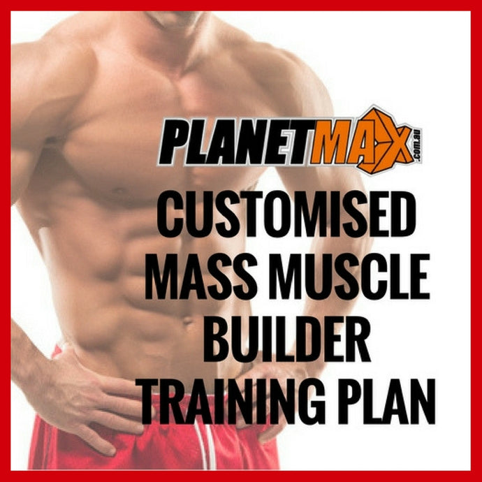 Customised Mass Muscle Builder Training Plan