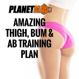 Amazing Thigh Bum and Ab Training Plan