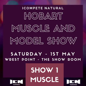 ICN Hobart Muscle & Model Show - Show 1 Ticket