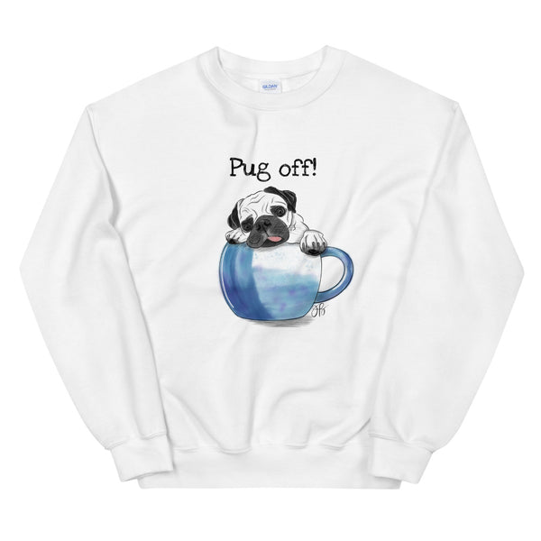 Pug Off! Unisex Sweatshirt
