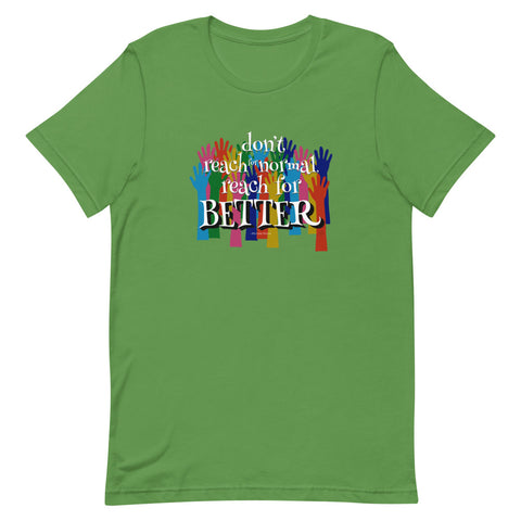 Reach for BETTER Short-Sleeve T-Shirt