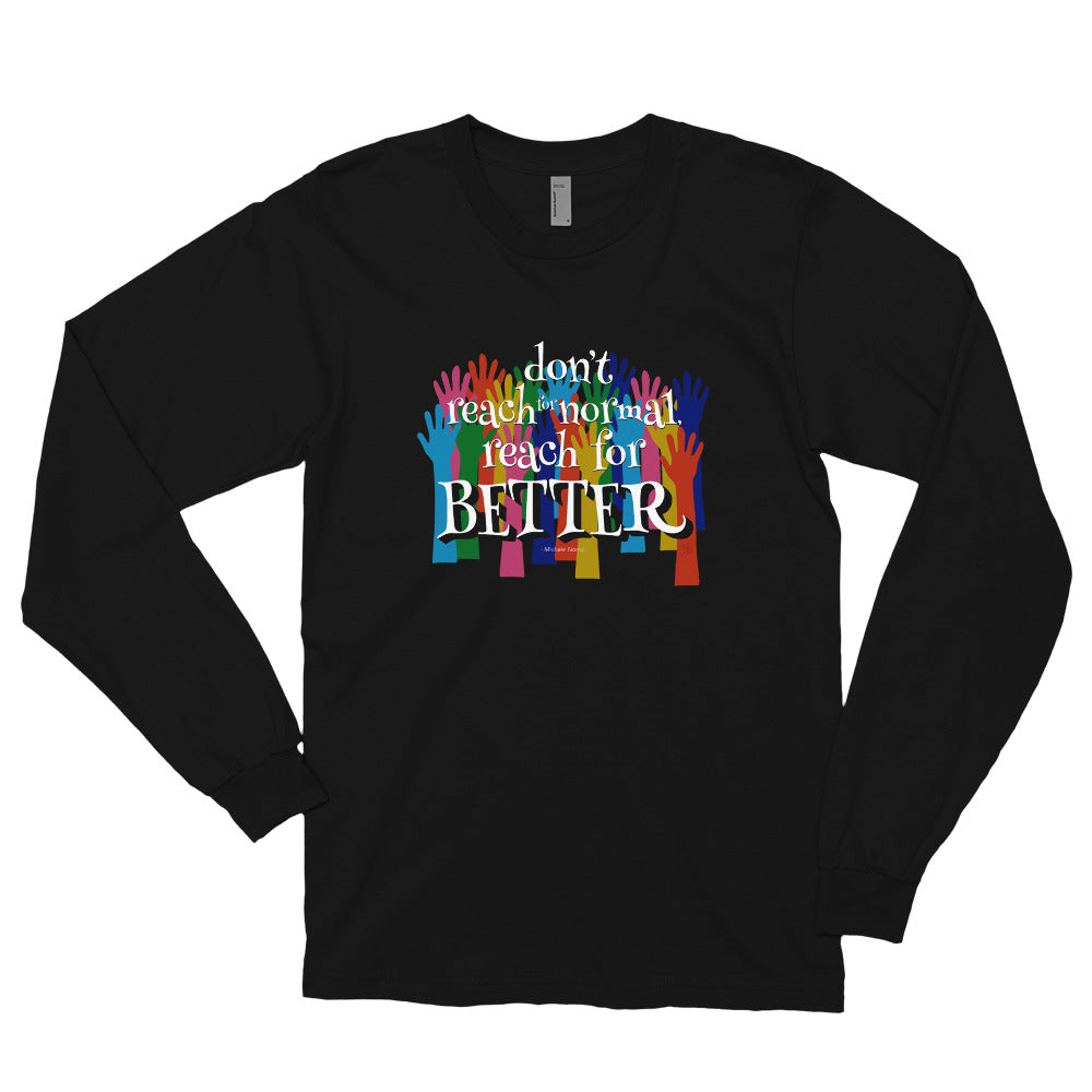 Reach for BETTER Long Sleeve T-shirt