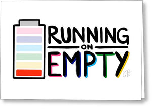 Running On Empty - Greeting Card