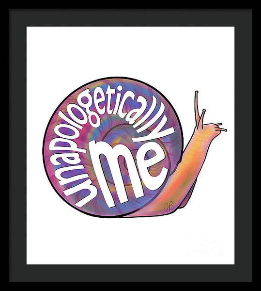Unapologetically Me - Framed Print