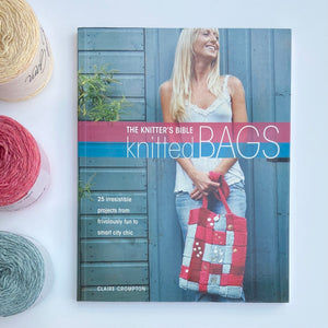 The Knitter's Bible: Knitted Bags | Kniha