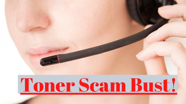Toner Scam - Toner Scammers Now Headed To Jail - Here's How You can Avoid Being A Victim