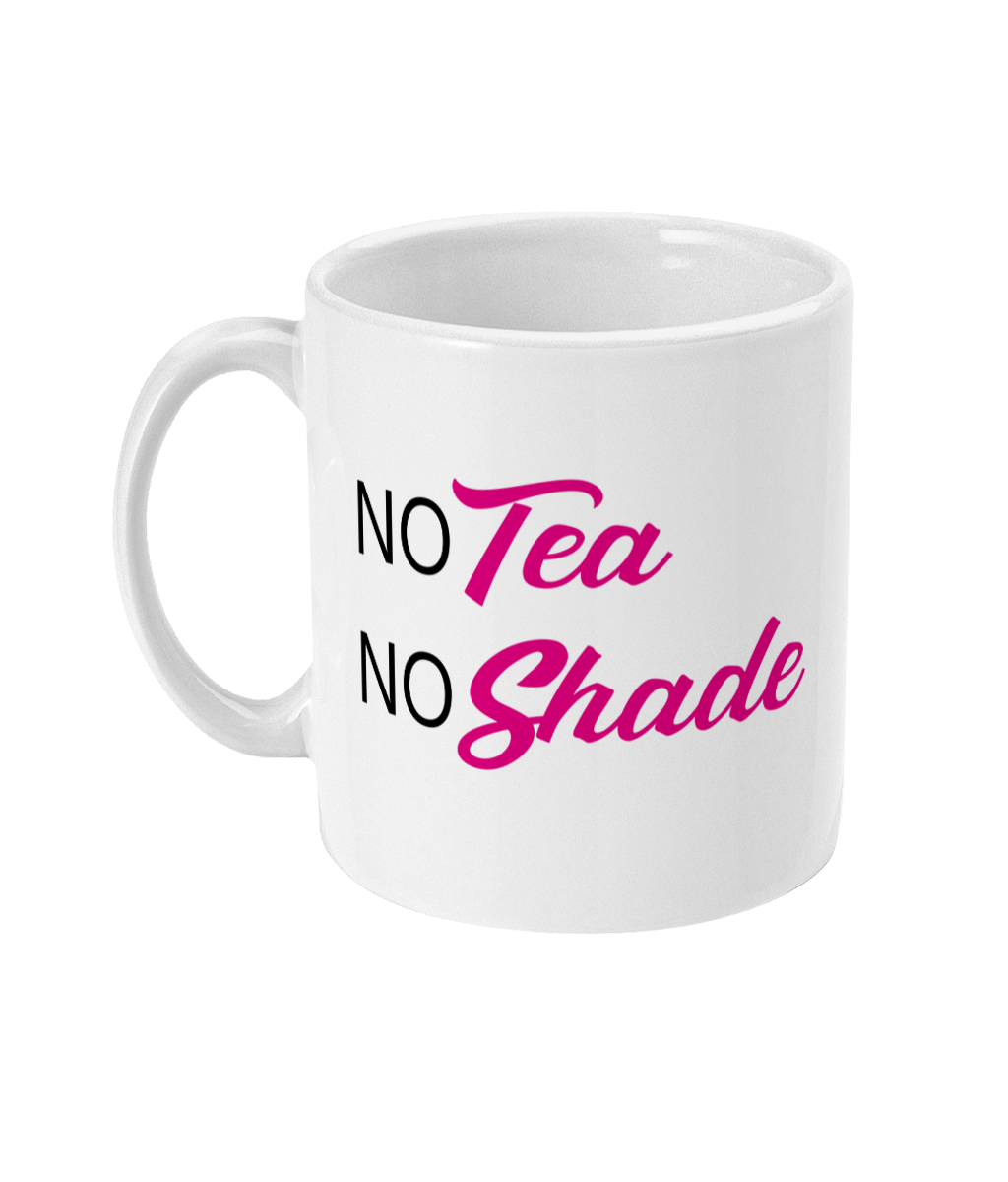 No Tea No Shade Mug