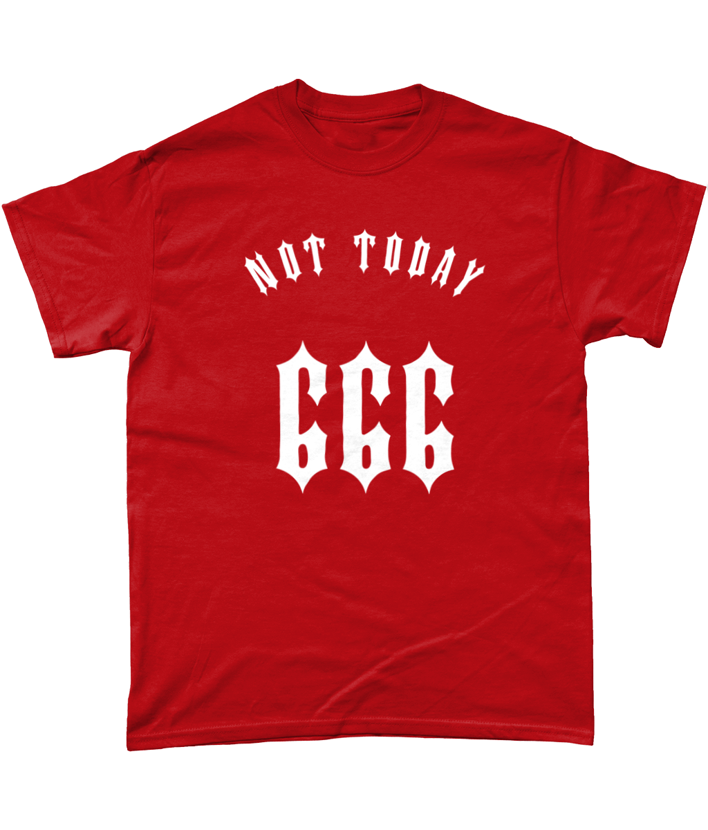 Not Today 666 - T-Shirt