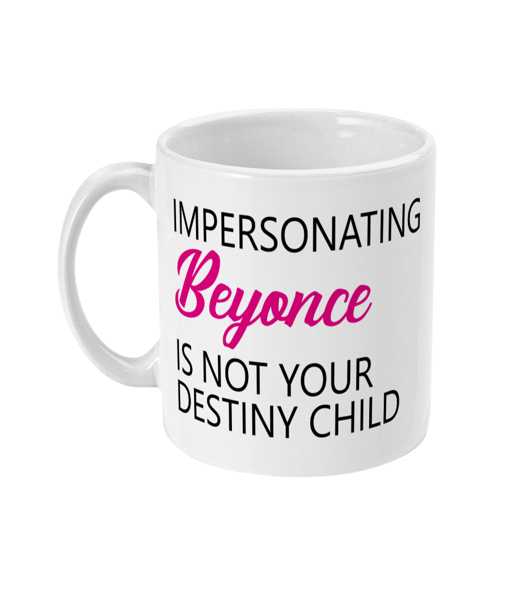 Impersonating Beyonce Mug