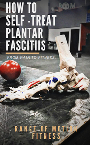 How To Self Treat Plantar Fasciitis - From Pain to Fitness