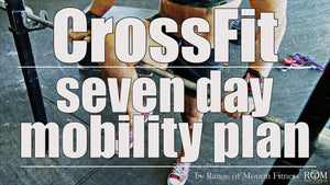 CrossFit Mobility Plan (with assessment included)