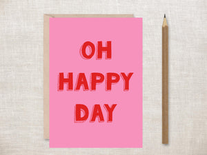 'Oh Happy Day' Greeting Card