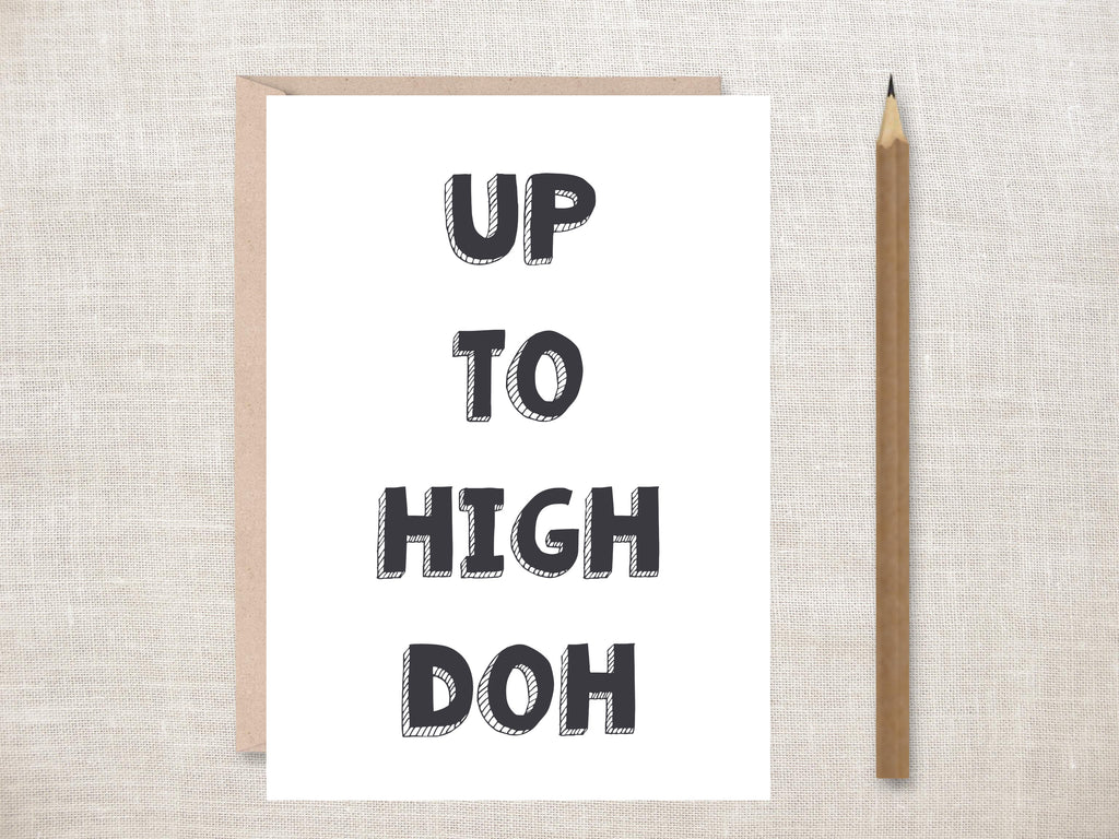 'Up to High Doh' Greetings Card