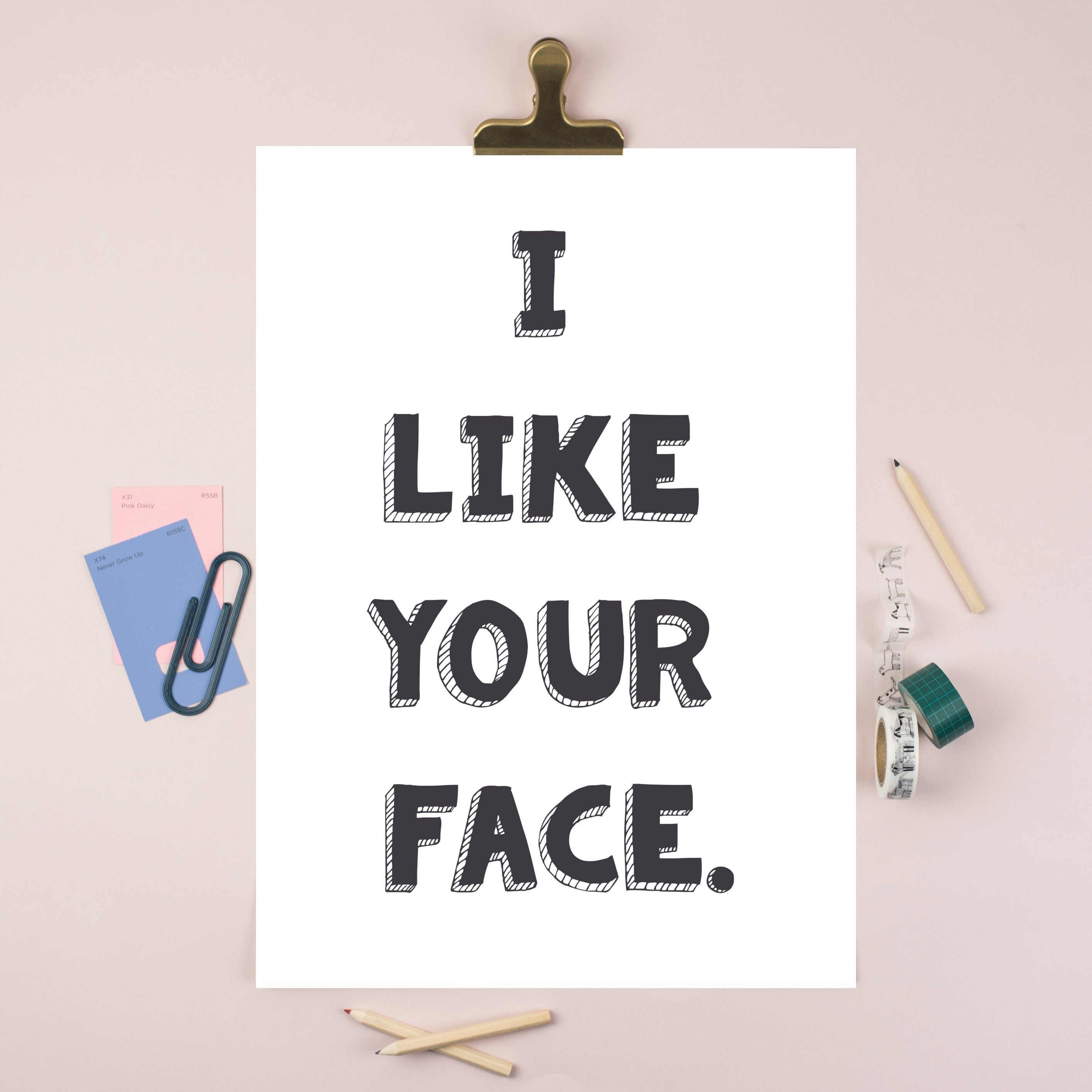 A4 I Like Your Face