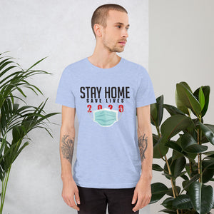 STAY HOME - Kurzärmeliges Unisex-T-Shirt