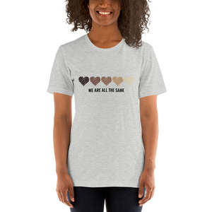 WE ARE ALL THE SAME - Kurzärmeliges Unisex-T-Shirt