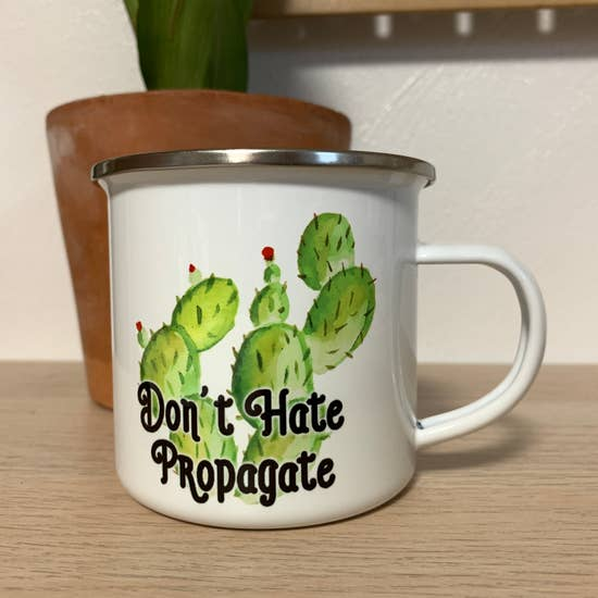 Don't hate, Propagate Cactus Cup
