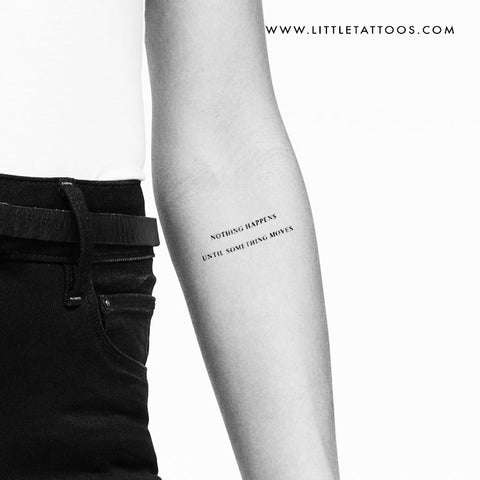 Nothing Happens Until Something Moves Temporary Tattoo - Set of 3