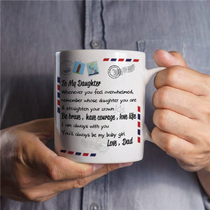 Dad To Daughter - Straighten Your Crown - Coffee Mug
