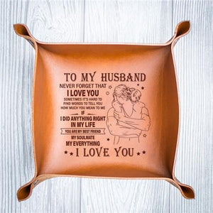 To My Husband - Never Forget That I Love You - Leather Valet Tray