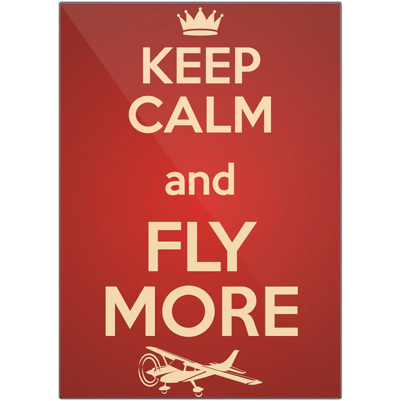 Keep Calm And Fly More - Red - Metal Prints