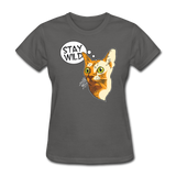 Stay Wild - Women's T-Shirt - charcoal