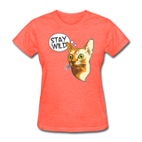 Stay Wild - Women's T-Shirt - heather coral