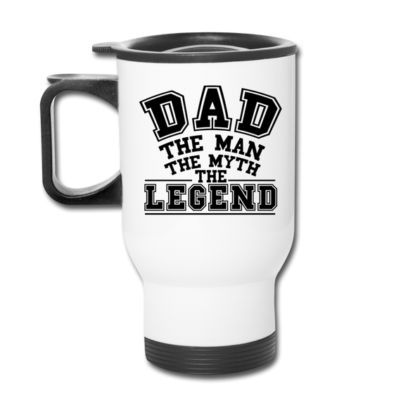 Dad the Legend - Travel Mug - white
