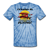 I'd Rather Be Flying - Biplane - Unisex Tie Dye T-Shirt - spider baby blue