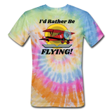 I'd Rather Be Flying - Biplane - Unisex Tie Dye T-Shirt - rainbow
