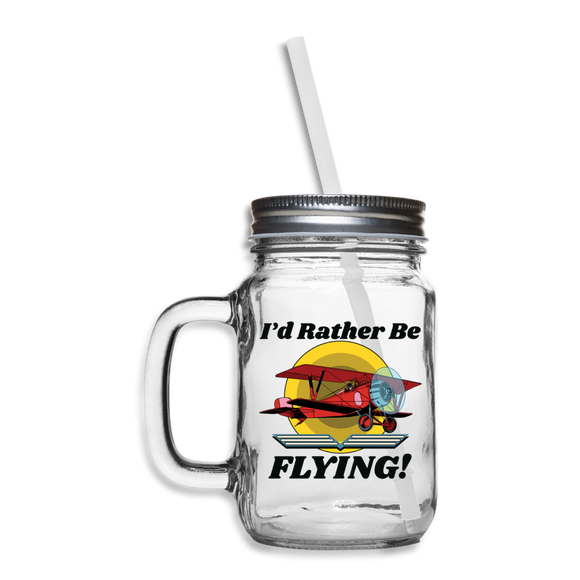 I'd Rather Be Flying - Biplane - Mason Jar - clear