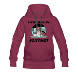 I'd Rather Be Flying - Women - Women's Premium Hoodie - burgundy