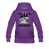 I'd Rather Be Flying - Women - Women's Premium Hoodie - purple