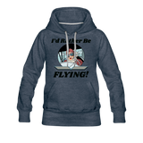 I'd Rather Be Flying - Women - Women's Premium Hoodie - heather denim