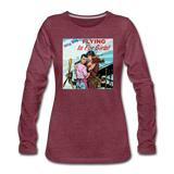 Flying Is For Girls - Women's Premium Long Sleeve T-Shirt - heather burgundy