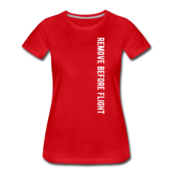 Remove Before Flight - Women's Premium T-Shirt - red